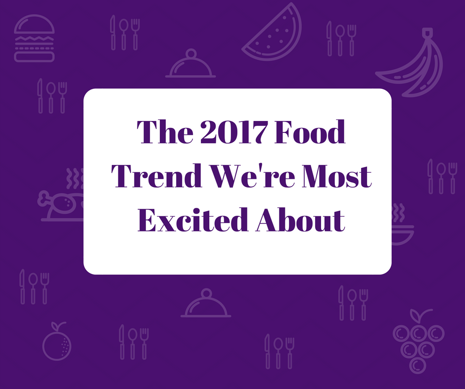 2017 Food Trend