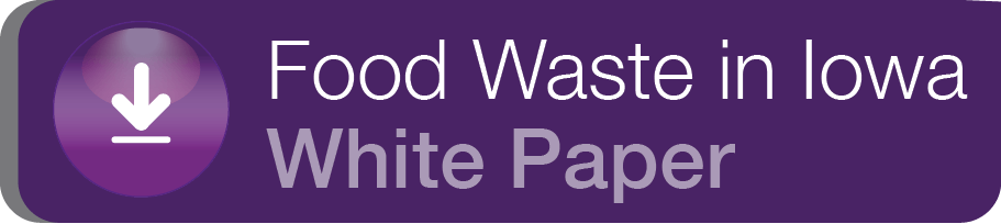 Download the Food Waste in Iowa White Paper